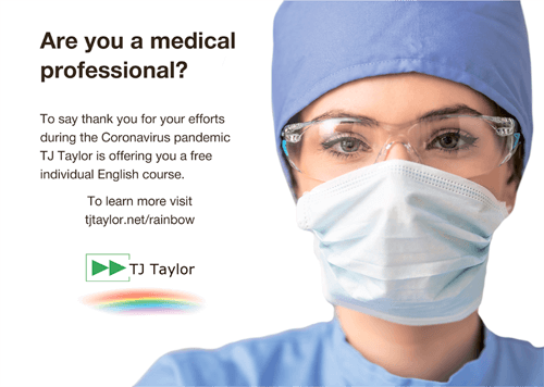 Are you a medical professional? To say thank you for your efforts during the Coronavirus pandemic TJ Taylor is offering you a free individual English course.