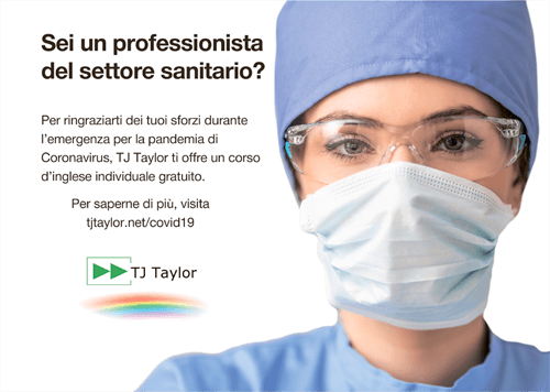 Sei un professionista del settore sanitario? Per ringraziarti dei tuoi sforzi durante l'emergenza per la pandemia di Coronavirus, TJ Taylor ti offre un corso d'inglese individuale gratuito.