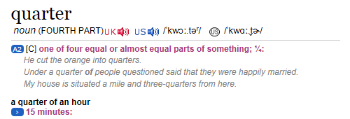 Example definition from the Cambridge dictionary, for the word 'quarter'